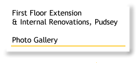 First Floor Extension and Internal Renovations Pudsey Photo Gallery